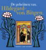 De geheimen van Hildegard von Bingen 